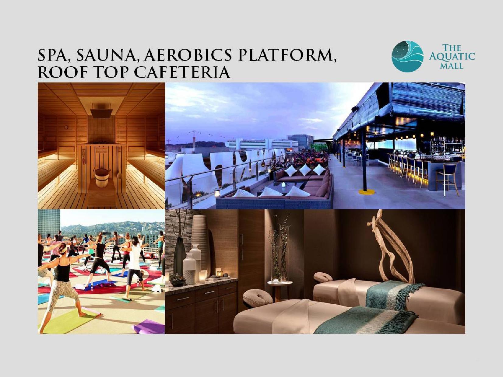 Aquatic Mall Spa Sauna Aerobics Place Rooftop Cafeteria